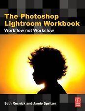 The Photoshop Lightroom Workbook: Workflow not Workslow in Lightroom 2, Spritzer