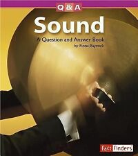Sound: A Question and Answer Book Questions and Answers: Physical Science