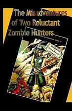 The Misadventures of Two Reluctant Zombie Hunters: Zombies at the Con by...