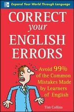 Correct Your English Errors : Avoid 99% of the Common Mistakes Made by...