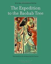 The Expedition to the Baobab Tree: A Novel, Stockenstrom, Wilma, 1935744925, Boo