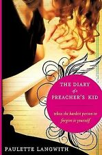 The Diary Of A Preacher'S Kid: When the Hardest Person to Forgive is Yourself
