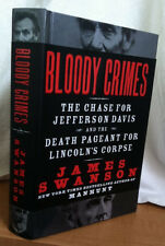 BLOODY CRIMES:  Chase for Jefferson Davis and the Death Pageant for Lincoln ...