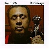 CHARLES MINGUS: BLUES & ROOTS (1959)  2013 Atlantic CD   One of his best.
