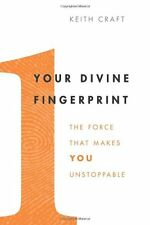 *New* YOUR DIVINE FINGERPRINT: The Force That Makes You Unstoppable Keith Craft