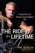 The Ride of a Lifetime: Doing Business the Orange County Choppers Way by Mark Y…