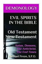 The Demonology: DEMONOLOGY EVIL SPIRITS in the BIBLE Old Testament New...