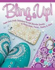 Bling it Up!: Super Cute Craft Techniques to Add Decoden Sparkle to Phone Cases,