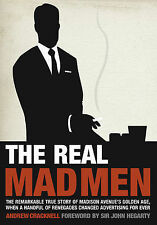 The Real Mad Men: True Story of Madison Avenue's Golden Age By Andrew Cracknell