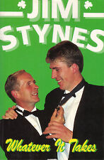 JIM STYNES Whatever It Takes  Celebrity Publishing **VERY GOOD COPY**