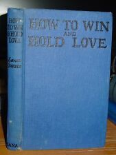 1925 How To Win And Hold Love; Dating, Courtship, Proposal, Engagement