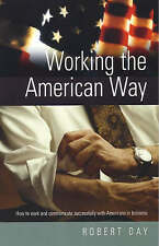 Working the American Way: How to Communicate Successfully with Americans At Work