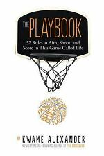 The Playbook : 52 Rules to Aim, Shoot, and Score in This Game Called Life by...
