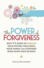 The Power of Forgiveness: Why it's Good to Forgive your Friend, your Boss, your