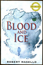 Blood and Ice by Robert Masello-First Printing-2009-Advance Reading Copy