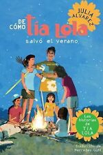 The Tia Lola Stories Ser.: De Como Tia Lola Salvo el Verano by Julia Alvarez...