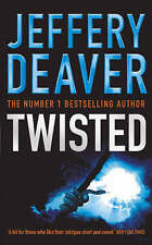 Twisted: Collected Stories of Jeffery Deaver by Jeffery Deaver (Paperback, 2004)