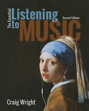The Essential Listening to Music by Craig Wright (2015, Paperback)
