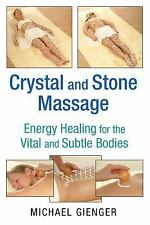 NEW - Crystal and Stone Massage: Energy Healing for the Vital and Subtle Bodies