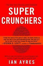 Super Crunchers: Why Thinking-By-Numbers is the New Way To Be Smart - Ayres, Ian