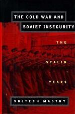The Cold War and Soviet Insecurity: The Stalin Years