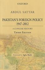 Pakistan's Foreign Policy, 1947-2012 : A Concise History by Abdul Sattar...