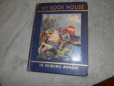 BOOK - MY BOOK HOUSE 1937 - IN SHINNING ARMOR