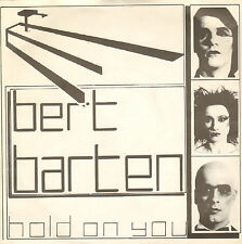 "BERT BARTEN - Hold On You (1982 VINYL SINGLE 7"" DUTCH NEW WAVE)"