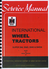 International Harvester Wheel Tractors Super BM, BMD, BW6 & BWD6 Service Manual