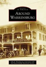 Around Warrensburg (New York) by John T. Hastings 2009 Images of America Series