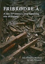 2010-12-17, Fribrodre A. A Late 11th Century Ship-Handling Site on Falster (JUTL