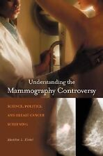 Understanding the Mammography Controversy: Science, Politics, and Brea-ExLibrary