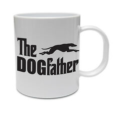THE DOGFATHER - Greyhound / Funny / Gift Idea / Novelty Themed Ceramic Mug