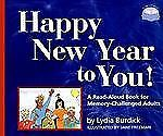 Happy New Year to You!: A Read-Aloud Book for Memory-Challenged Adults (Two-Lap