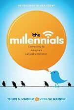 The Millennials : Connecting to America's Largest Generation by Thom S....