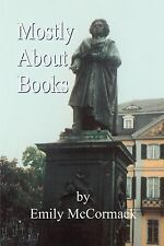 Mostly about Books by Emily McCormack (2001, Paperback)