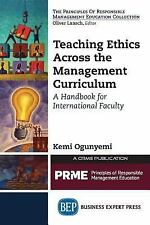 Teaching Ethics Across the Management Curriculum: A Handbook for International F