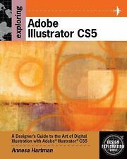 Exploring Adobe Illustrator CS5 (Design Exploration Series)