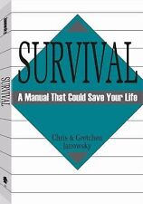 SURVIVAL :  A Manual That Could Save Your Life by Chris Janowsky *NEW BOOK*