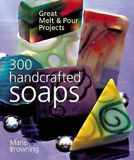 300 Handcrafted Soaps: Great Melt & Pour Projects-ExLibrary
