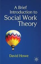 A Brief Introduction to Social Work Theory by David Howe (2009, Paperback)
