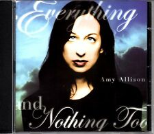 AMY ALLISON - EVERYTHING AND NOTHING TOO - 2006 13 TRACK CD ALBUM - MINT
