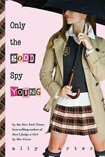 Only the Good Spy Young (Gallagher Girls), Carter, Ally, Good Book