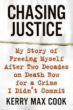 Chasing Justice: My Story of Freeing Myself After Two Decades on Death Row for a