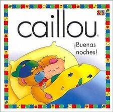 Buenas Noches! (Good Night!) (Caillou) (Spanish Edition)-ExLibrary