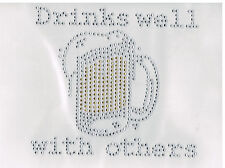 Drinks well with others Rhinestone iron on Bling Transfer DIY  Applique Beer