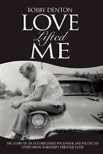 Love Lifted Me by Bobby Denton (2016, Paperback)