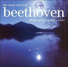 The Most Relaxing Beethoven Albun in the World... Ever! (CD, Mar-2006, 2...