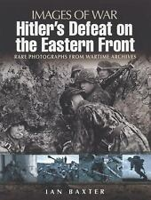 Hitler's Defeat on the Eastern Front Images of War