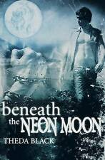 Beneath the Neon Moon by Black, Theda -Paperback